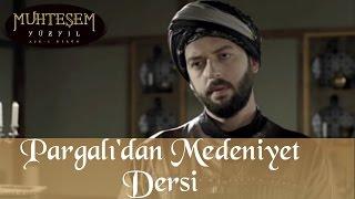 Pargalı'dan Medeniyet Dersi - Muhteşem Yüzyıl 27.bölüm