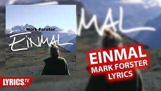 Einmal - Mark Forster Lyrics | Lyric + Songtext + Audio