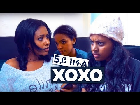 Luwam Tedros - XOXO - New Eritrean Movie 2018 SE01 EP05