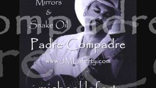 J Micheal Laferty ~ Padre Compadre - Video