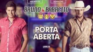 Bruno e Barretto - Porta Aberta - CD Farra, Pinga e Foguete (Áudio Oficial)