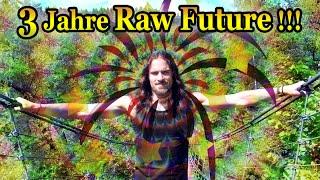 3 Jahre Raw Future - 225 Videos! Ohne euch wäre das nicht möglich gewesen!