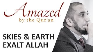 Amazed by the Quran with Nouman Ali Khan: Skies & Earth Exalt Allah