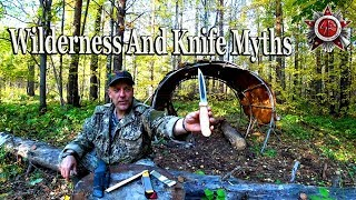 Wilderness Trip And Busting Knife Myths 2018 Survival And Bushcraft