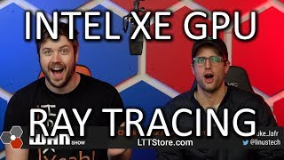 Intel GPUs get RAY TRACING? - WAN Show May 3, 2019