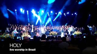 Holy (live worship with Avalon in Brazil)