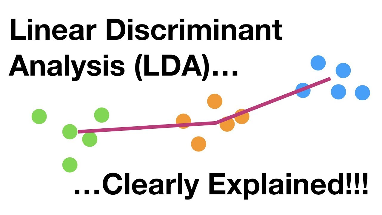 StatQuest: Linear Discriminant Analysis (LDA) clearly explained