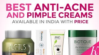 10 Best Anti-Acne & Pimple Creams in India with Price