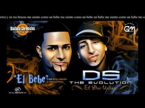 DS The Evolution - El Bebe (Bachata Chronicles)