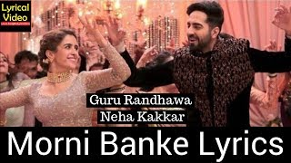 Gambar cover Morni Banke Lyrical Video Neha Kakkar Guru Randhawa Badhaai Ho