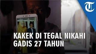 Viral! Kakek 83 Tahun di Tegal Nikahi Gadis 27 Tahun