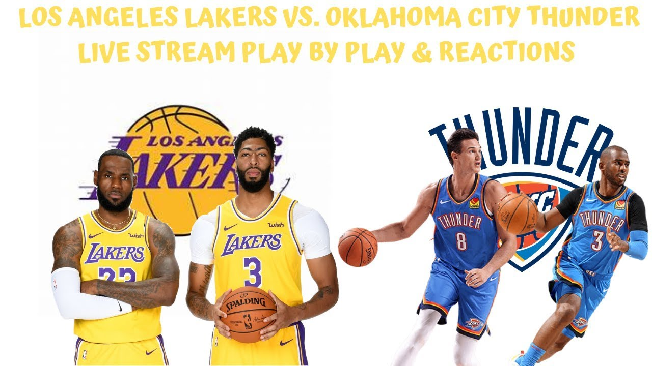 Los Angeles Lakers Vs Oklahoma City Thunder Live Stream Play By Play Reactions