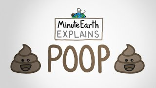 MinuteEarth Explains: Poop