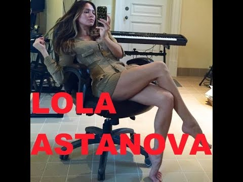 Who is she ? - Lola Astanova