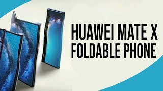 Huawei Mate X FIRST LOOK - Huawei Foldable Phone is GORGEOUS!!