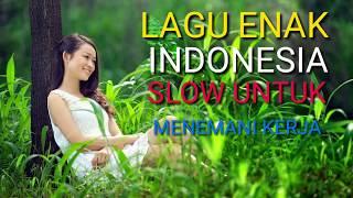 Kumpulan lagu enak indonesia slow buat kerja