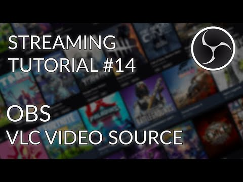 Streaming Tutorial #14 - OBS Studio - VLC Video Source