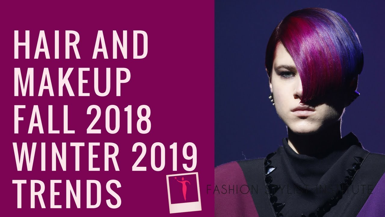Fall 2018 Winter 2019 Hair And Makeup Trend Report Youtube