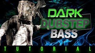 SERUM TUTORIAL - DARK DUBSTEP BASS