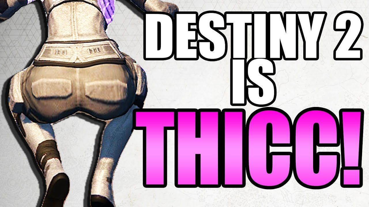 Destiny 2 is THICC! | Funny Destiny 2 Gameplay