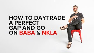 How to daytrade a perfect gap and go on BABA & NKLA