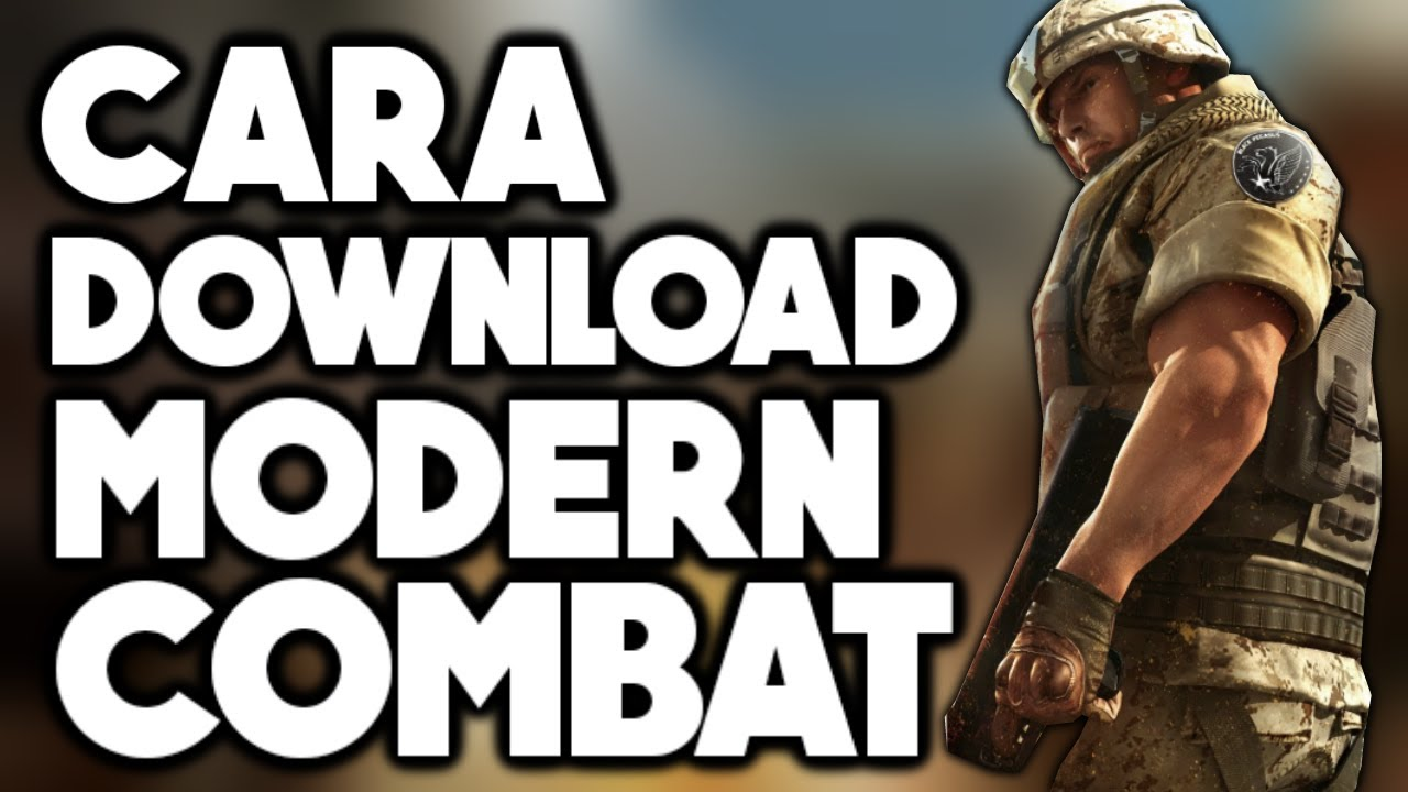 Cara Download Modern Combat 2 Di Android Apk Data All Devices work 100%