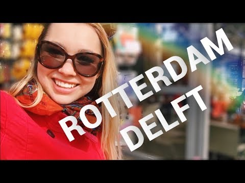 DUTCH CITIES MUST VISIT: ROTTERDAM, DELFT