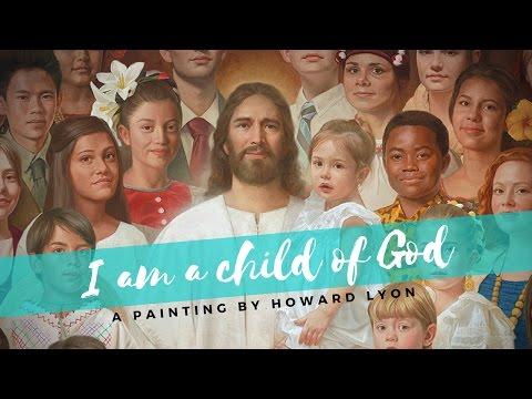 I Am A Child of God   Art by Howard Lyon