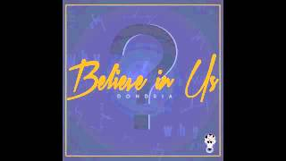 Dondria - Believe In Us