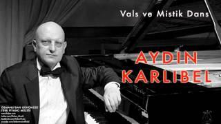 Aydın Karlıbel - Vals ve Mistik Dans [ Osmanlı'dan Günümüze Piyano Müziği © 2013 Kalan Müzik ]