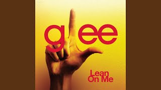 Lean On Me (Glee Cast Version)