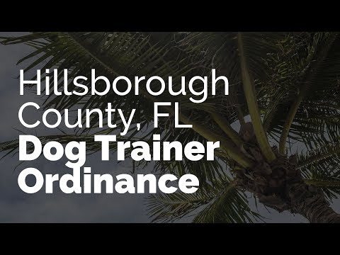 Help Stop the Hillsborough County, FL Dog Trainer Ordinance