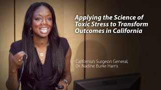 Applying The Science Of Toxic Stress To Transform Outcomes In California