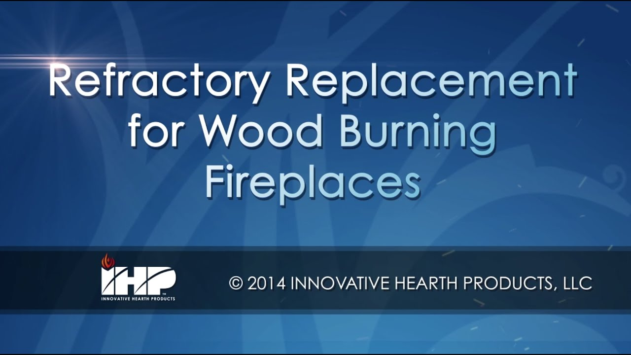 refractory replacement for wood burning fireplaces youtube
