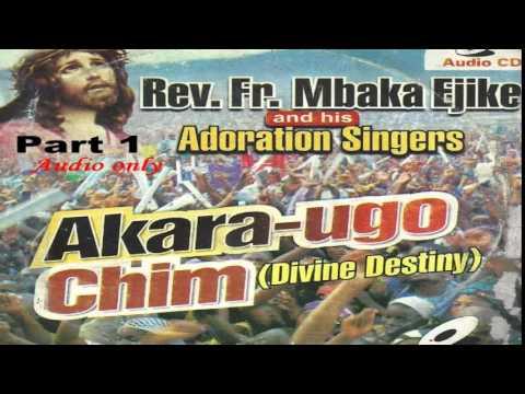 Download Akara Ugo Chim (Divine Destiny) Part 1 - Father Mbaka