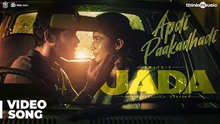 Jada | Apdi Paakadhadi Video Song | Kathir, Yogi Babu | Sam C.S | Kumaran