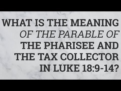 What Is the Meaning of the Parable of the Pharisee and the