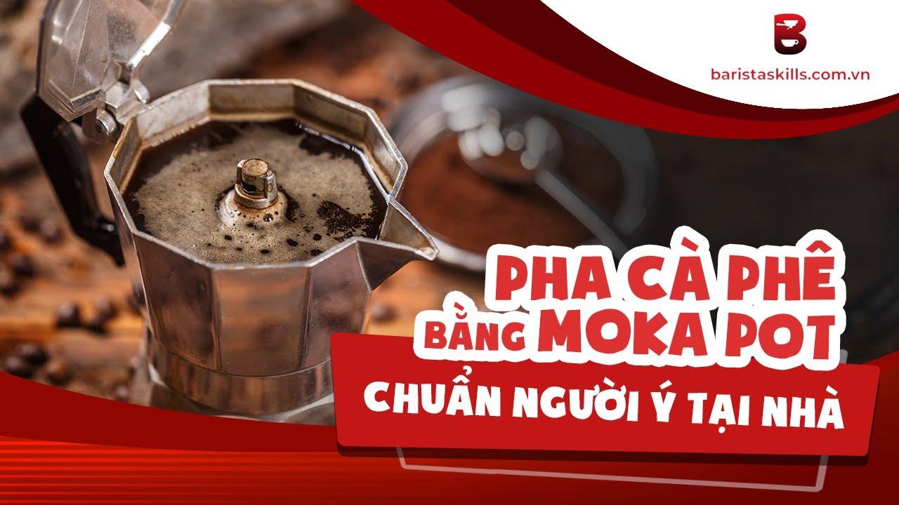 [BARISTA SKILLS] Pha cà phê bằng Mokapot chuẩn người Ý tại nhà | ข้อมูลรายละเอียดมากที่สุดเกี่ยวกับmoka pot