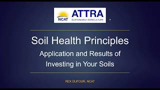 Soil Health Principles - Application and Results of Investing in Your Soils