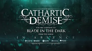 Cathartic Demise - Blade in the Dark (Official Lyric Video)