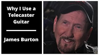 Why I Use a Telecaster Guitar - James Burton