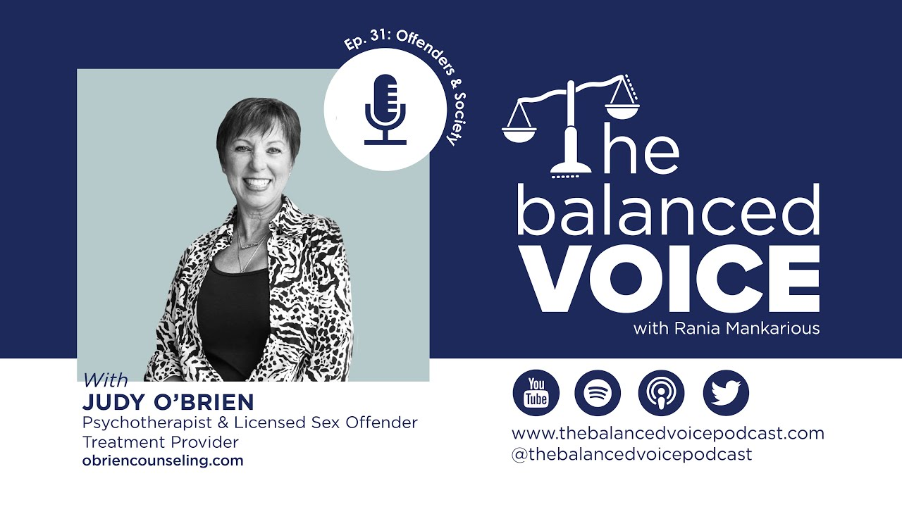 The Balanced Voice Ep. 31 | Judy O'Brien - Offenders & Society