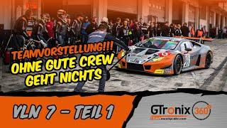 VLN 7 Teil 1 | Teamvorstellung am Nürburgring | GTronix360° Team mcchip-dkr