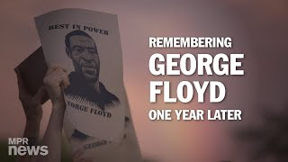 Remembering george floyd, one year after his death