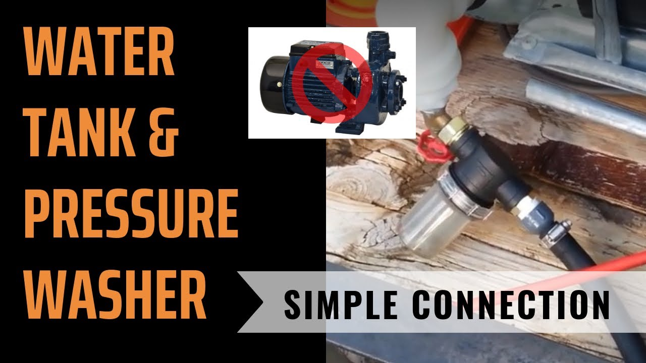 Water Tank Amp Pressure Washer Connection Youtube