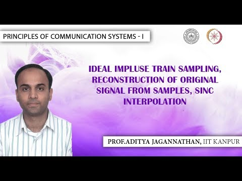 Lec 37 | Principles of Communication Systems-I | Ideal Impulse Train Sampling| IIT KANPUR