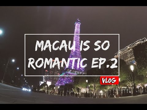 EP2: Macau Is So Romantic