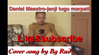 Download Daniel maestro-janji tugu marpati ( cover ) Mp3
