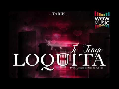 Tarik - Te Tengo Loquita (The Main Brain)