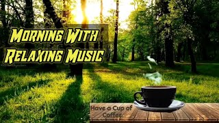 Morning With Best Soothing Relaxing Music